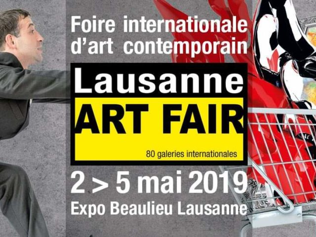 Lausanne Art Fair – Expo Beaulieu Lausanne – 2 au 5 mai 2019